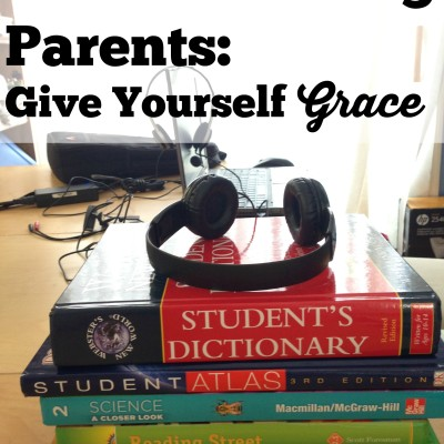 Homeschooling Parents: Give Yourself Grace