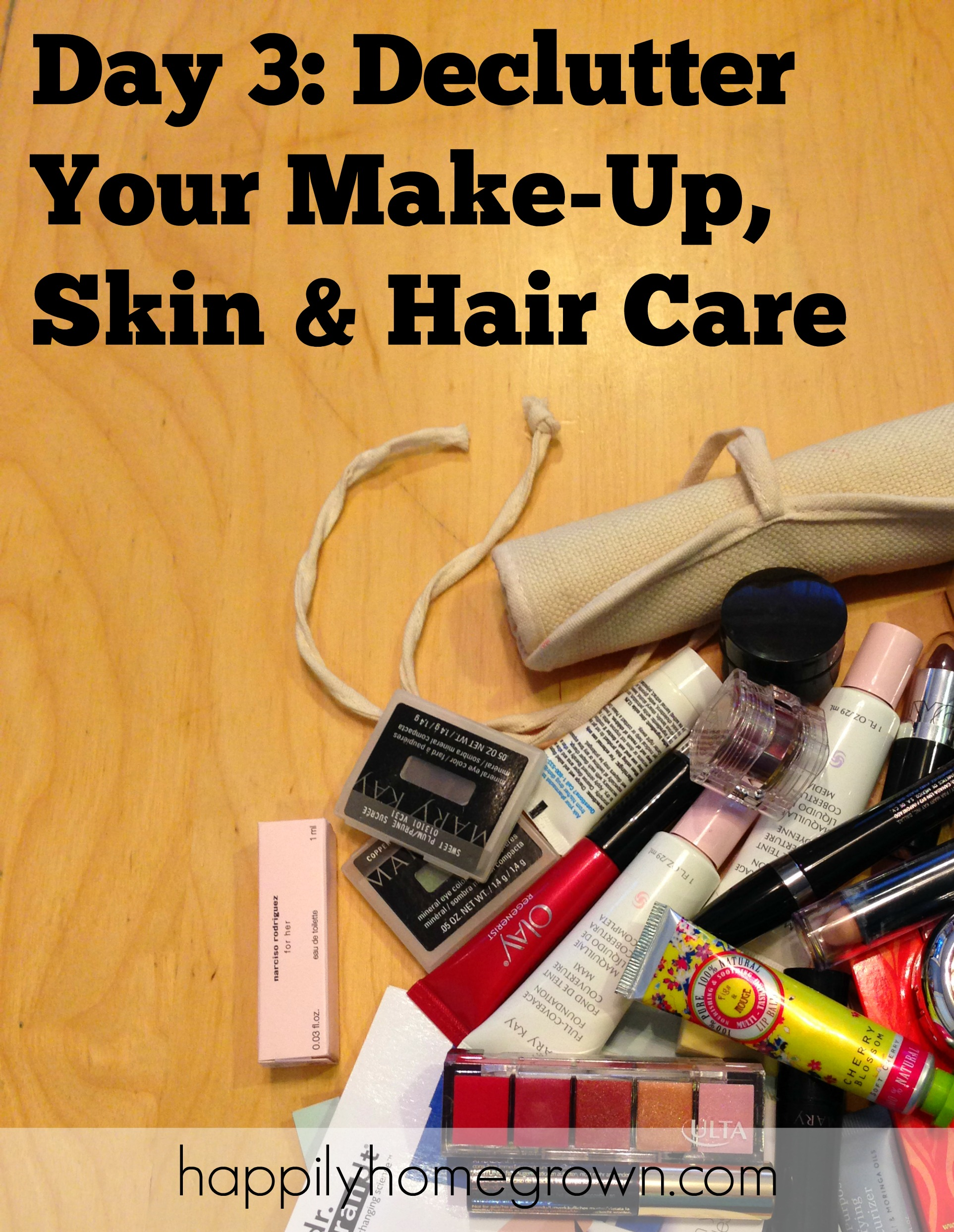 Day 3 Declutter Your Make-Up, Skin & Hair Care