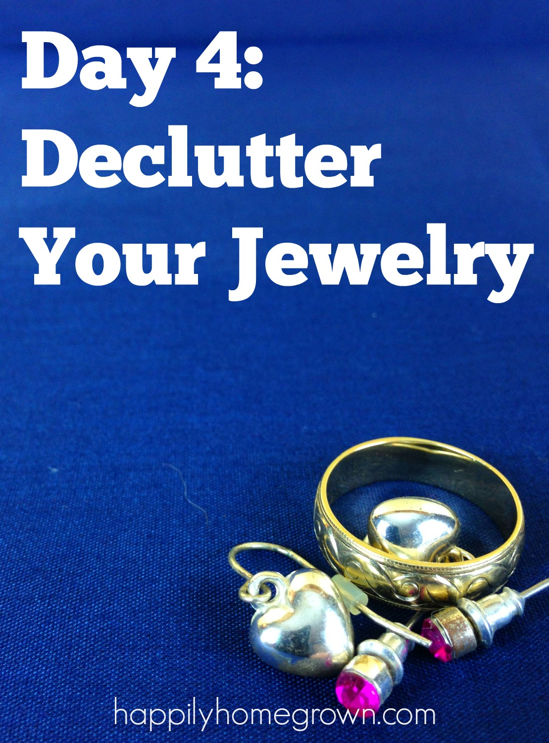 day 4 declutter your jewelry