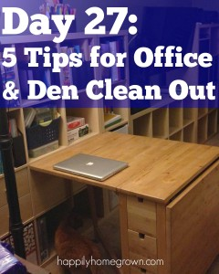 Day 27: 5 Tips for Office & Den Clean Out