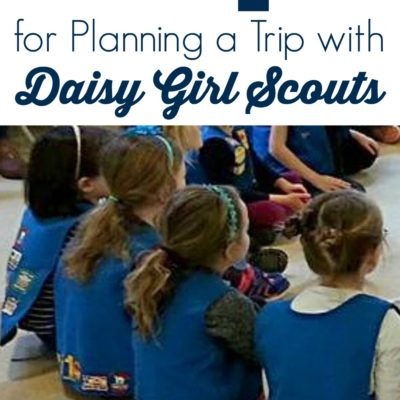 5 Tips for Planning a Trip with Daisy Girl Scouts