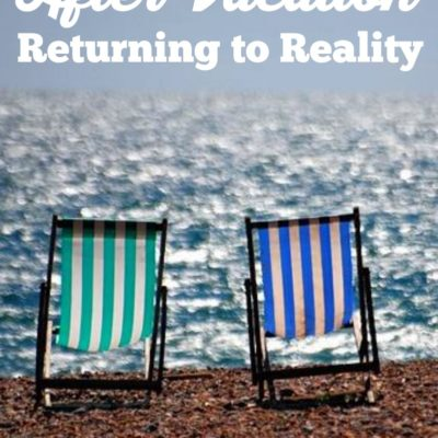 After Vacation, Returning to Reality
