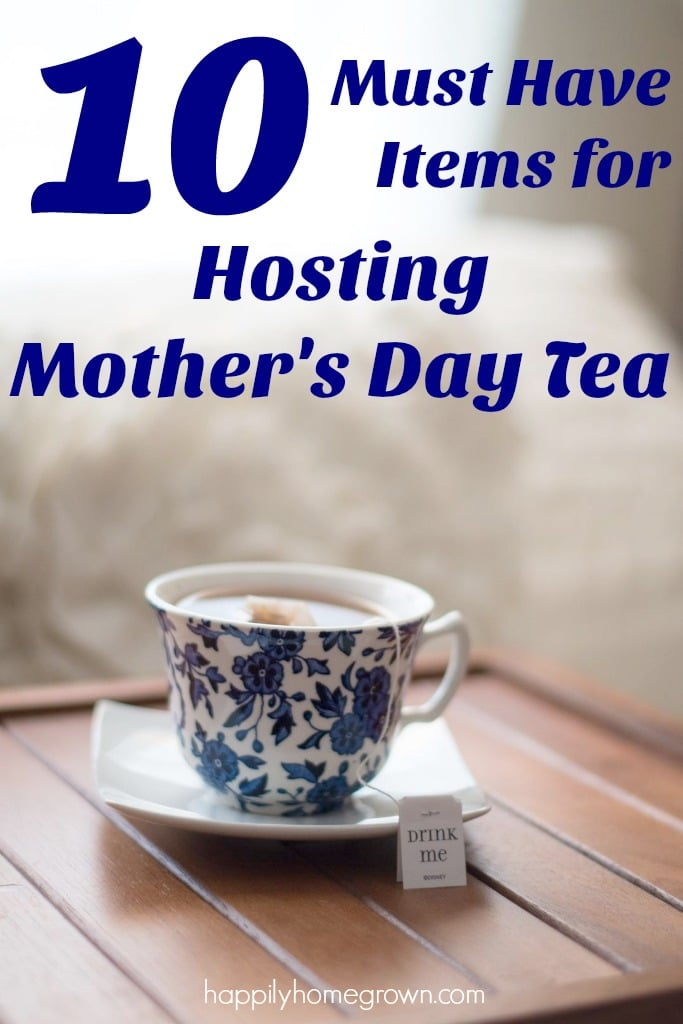 I love entertaining, but hosting a tea party is a little different than our usual get-togethers. Here are 10 must-have items for Hosting Mother's Day Tea.