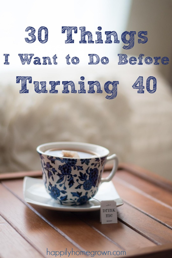 30 things I still want to do before I turn 40, and while some may seem silly or superficial, I'm hoping it turns into a year full of wonderful memories, new skills, and fun experiences.