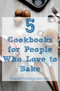 5 Cookbooks for People Who Love to Bake
