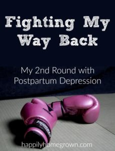 Fighting My Way Back: My 2nd Round with Postpartum Depression