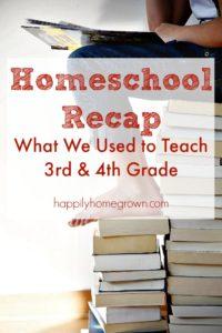 Homeschool Recap: What We Used to Teach 3rd & 4th Grade